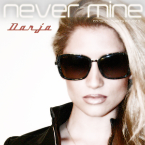 DARJA - Never Mine DJ Dance Charts EP 2013 (remixes)