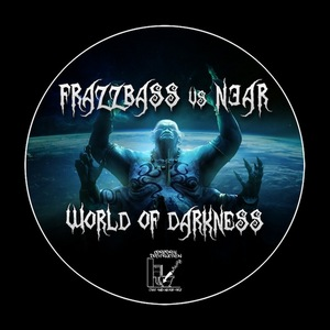 FRAZZBASS vs N3AR - World Of Darkness EP