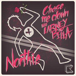 NORTHIE feat LARNEYBELLA - Chase Me Down