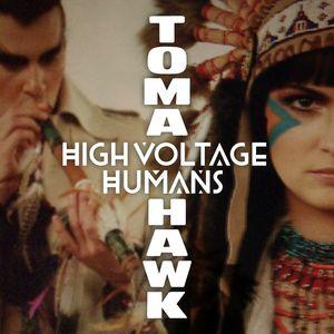 HIGH VOLTAGE HUMANS - Tomahawk EP