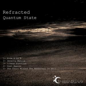 REFRACTED - Quantum State