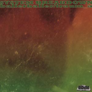 SYSTEM BREAKDOWN - Ballerballer