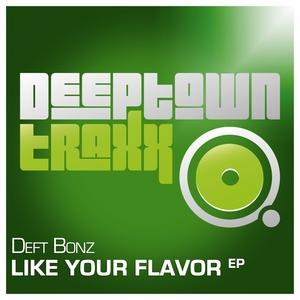 DEFT BONZ - Like Your Flavor EP