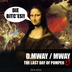D MWAY & MWAY - The Last Day Of Pompeii