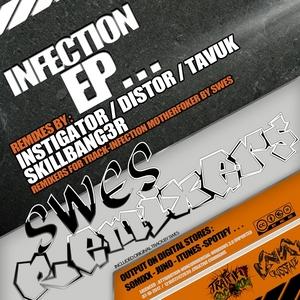 INSTIGATOR/DISTOR/TAVUK/SKILLBANG3R/SWES - Infection EP