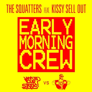 SQUATTERS, The feat KISSY SELL OUT - Early Morning Crew