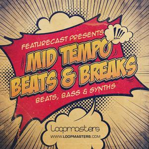 FEATURECAST - Mid Tempo Beats & Breaks (Sample Pack WAV/APPLE/LIVE/REASON)