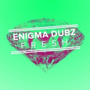 ENIGMA DUBZ - Fresh EP