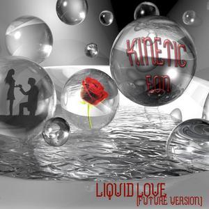 KINETIC EON - Liquid Love: Future Version