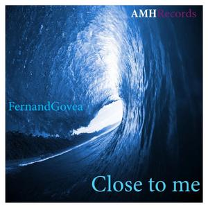 FERNANDGOVEA - Close To Me
