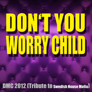 DMC 2012 - Don't You Worry Child
