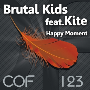 BRUTAL KIDS feat KITE - Happy Moment