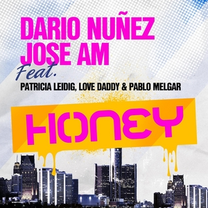 NUNEZ, Dario/JOSE AM feat Patricia Leidig & Love Daddy & Paul Melgar - Honey