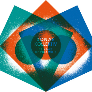 VARIOUS - Sonar Kollektiv: 15 Years Of Volxmusik