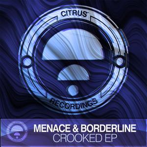 MENACE/BORDERLINE - Crooked EP