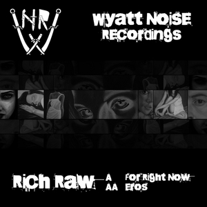 RICH RAW - For Right Now