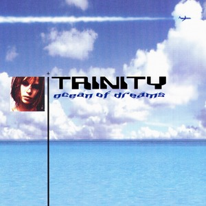TRINITY - Ocean Of Dreams (remixes)
