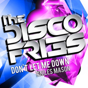 DISCO FRIES feat NILES MASON - Don't Let Me Down (remixes)