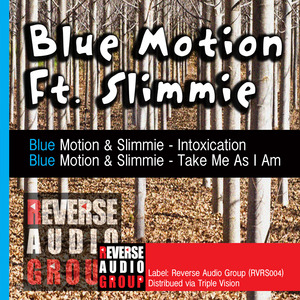 BLUE MOTION feat SLIMMIE - Take Me As I Am