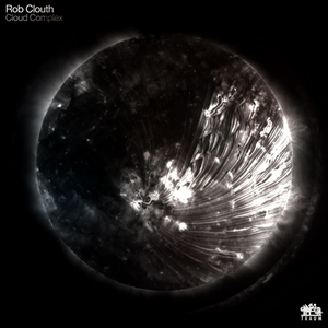 CLOUTH, Rob - Cloud Complex