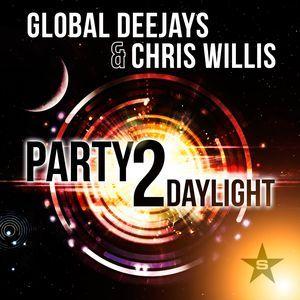 GLOBAL DEEJAYS/CHRIS WILLIS - Party 2 Daylight