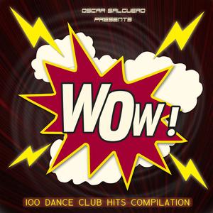 SALGUERO,Oscar/VARIOUS - WOW: 100 Dance Club Hits