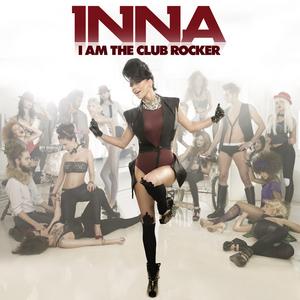 INNA - I Am The Club Rocker (Explicit)