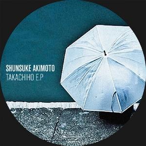 SHUNSUKE AKIMOTO - Takachiho EP