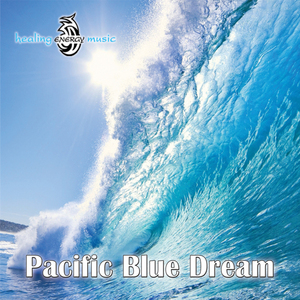 HEALING ENERGY MUSIC - Pacific Blue Dream