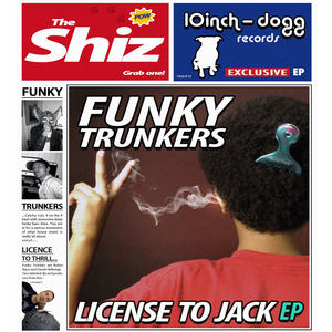 FUNKY TRUNKERS - Licence To Jack