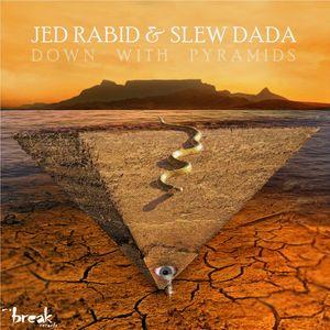 RABID, Jed feat SLEWDADA - Down With Pyramids