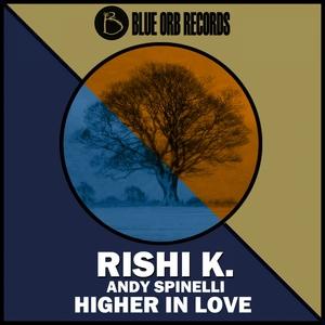 RISHI K - Higher In Love