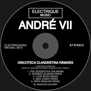 ANDRE VII - Discoteca Clandenstina (remixes)