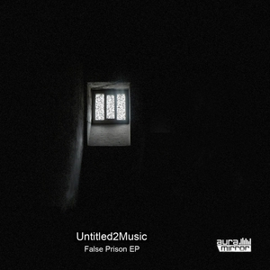 UNTITLED2MUSIC - False Prison
