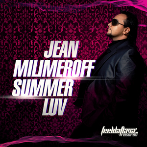 MILIMEROFF, Jean - Summer Luv (remixes)