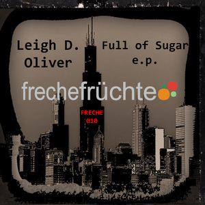 LEIGH D OLIVER - Full Of Sugar EP