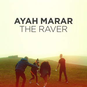 AYAH MARAR - The Raver