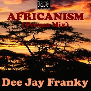 DEE JAY FRANKY - Africanism