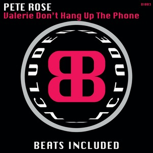 ROSE, Pete - Valerie Don't Hang Up The Phone