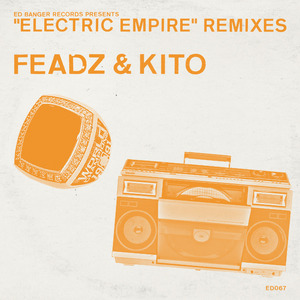 FEADZ & KITO - Electric Empire Remixes
