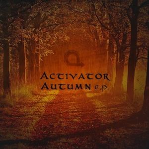 ACTIVATOR - Autumn EP