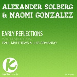 SOLBERG, Alexander/NAOMI GONZALEZ - Early Reflections (remixes)