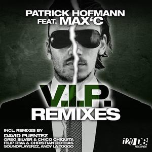 HOFMANN, Patrick feat MAX C - VIP (remixes)