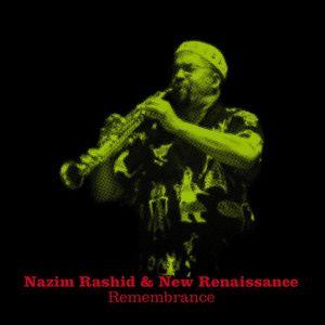 NAZIM RASHID/NEW RENAISSANCE - Remembrance (remixes)