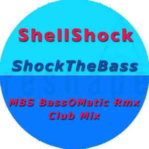 SHELL SHOCK - Shock The Bass