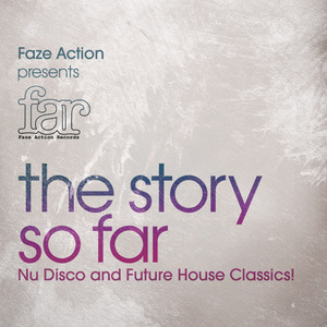 FAZE ACTION/VARIOUS - FAR: The Story So Far - Nu Disco & Future House Classics