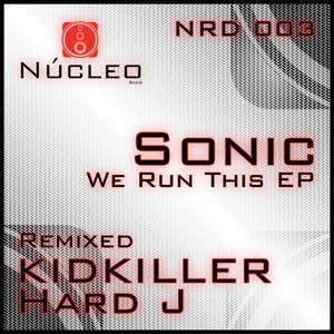 SONIC - We Run This EP
