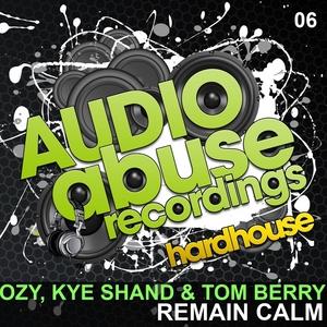 OZY/KYE SHAND/TOM BERRY - Remain Calm