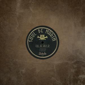 SOUL DE MARIN - Full Of Gold EP