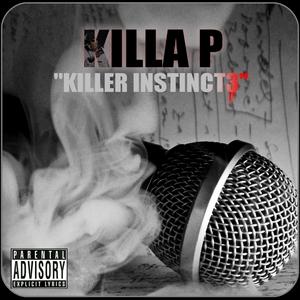 KILLA P - Killa Instinct Vol 3 (Explicit)